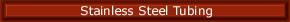 Oakley Tube - Stainless Steel Tubing